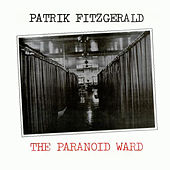 The Paranoid Ward / The Bedroom Tapes by Patrik Fitzgerald