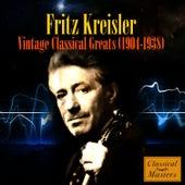 Vintage Classical Greats (1904-1938) by Fritz Kreisler