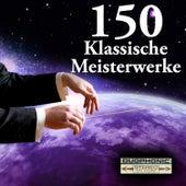150 Klassische Meisterwerke von Various Artists