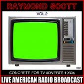Concrete For TV Adverts 1960s Vol 2 de Raymond Scott