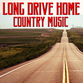 Long Drive Home Country Music von Various Artists
