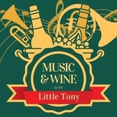 Music & Wine with Little Tony de Little Tony