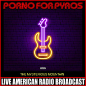 The Mysterious Mountain (Live) von Porno for Pyros