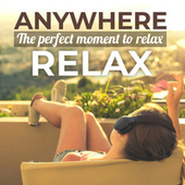 ANYWERE: the perfect moment to relax de Various Artists
