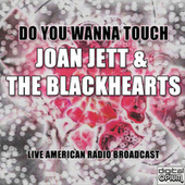 Do You Wanna Touch (Live) de Joan Jett & The Blackhearts