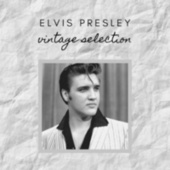 Elvis Presley - Vintage Selection by Elvis Presley