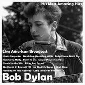 His Most Amazing Hits - Live American Broadcast (Live) de Bob Dylan