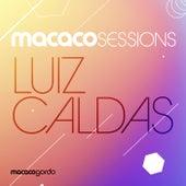 Macaco Sessions: Luiz Caldas (Ao Vivo) de Luiz Caldas
