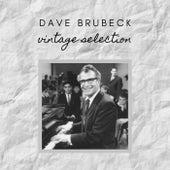 Dave Brubeck - Vintage Selection by Dave Brubeck