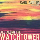 All Along The Watchtower (Radio Edit) von Carl Ashton