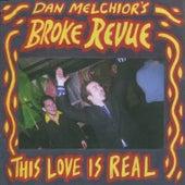 This Love is Real de Dan Melchior's Broke Revue