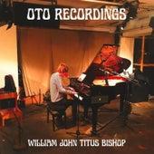 Oto Recordings by William Bishop