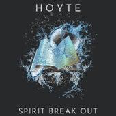 Spirit Break Out by Hoyte