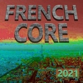 Frenchcore 2021 by Various Artists