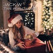 Time for Change by Jack W