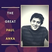 The Great Paul Anka by Paul Anka