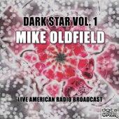 Dark Star Vol. 1 (Live) von Mike Oldfield