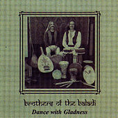 Dance With Gladness by Brothers Of The Baladi