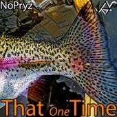 That One Time de NoPryz