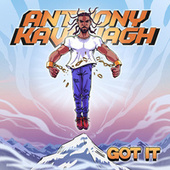 Got it by Anthony Kavanagh