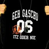 Itz oder nie by 6er Gascho