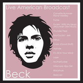 Live American Broadcast - Beck (Live) by Beck