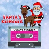 Santa's Reindeer - Vixen's Mixtape - Featuring