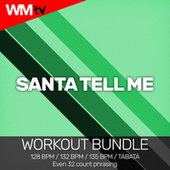 Santa Tell Me (Workout Bundle / Even 32 Count Phrasing) by Workout Music Tv