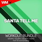 Santa Tell Me (Workout Bundle / Even 32 Count Phrasing) von Workout Music Tv