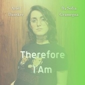 Therefore I Am (Acoustic Version) by Ariel Dansker