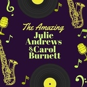 The Amazing Julie Andrews & Carol Burnett by Julie Andrews