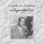 Charlie Parker - Vintage Selection von Charlie Parker
