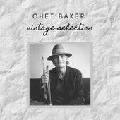 Chet Baker - Vintage Selection von Chet Baker