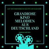 Auf Der Reeperbahn Nachts Um Halb Eins (Grandiose Kino Melodien Aus Deutschland), Vol. 4 von Various Artists