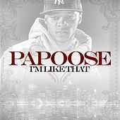 I'm Like That von Papoose