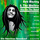 Bob Marley & The Wailers - Hits for The Road (Live) by Bob Marley