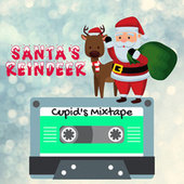Santa's Reindeer - Cupid's Mixtape - Featuring