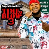 Time 2 Blow 3 by SuperKnockerz