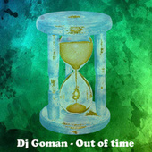Out of Time by DJ Goman