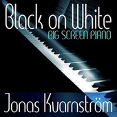 Black on White - Big Screen Piano de Jonas Kvarnström