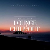 Balearic Lounge & Chill out Classics by Various Artists