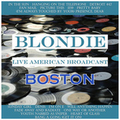 Blondie - Live American Broadcast - Boston (Live) von Blondie