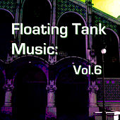 Floating Tank Music: Vol. 6 de Various Artists