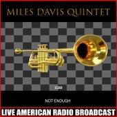 Not Enough (Live) von Miles Davis