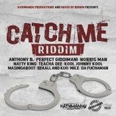 Catch Me Riddim von Various Artists