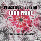 Please Don't Bury Me (Live) von John Prine
