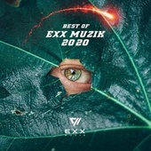 Best of Exx Muzik 2020 by Various Artists