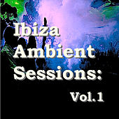 Ibiza Ambient Sessions: Vol. 1 by Various Artists