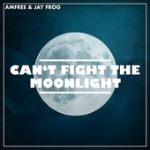 Can't Fight the Moonlight by Amfree