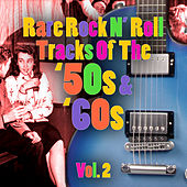 Rare Rock N' Roll Tracks Of the '50s & '60s, Vol. 2 von Various Artists